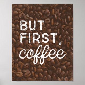 Pero primero, impresión del arte del café el | póster