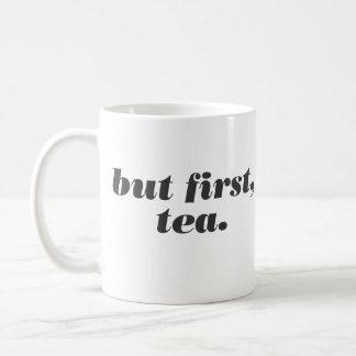 pero primero, taza del té