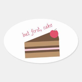 Pero primero, torta pegatina ovalada