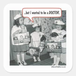 Pero quise ser doctor calcomanía cuadrada personalizada