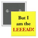 ¡Pero soy el LEEEAD! Pin