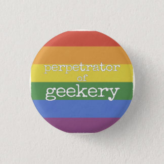 Perpetrator of Geekery Button rainbow