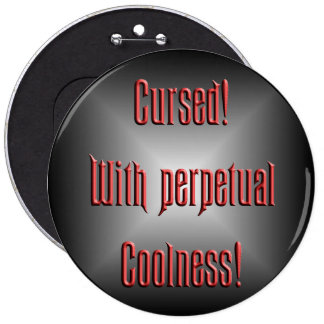 Perpetual Coolness 6 Inch Round Button