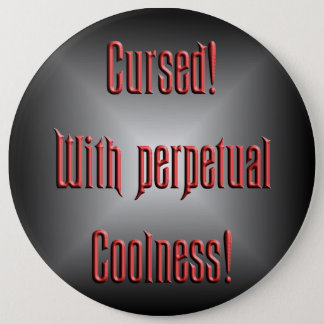 Perpetual Coolness Pinback Button