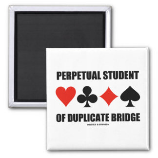 Perpetual Student Of Duplicate Bridge (Card Suits) Refrigerator Magnets