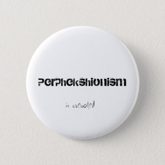 Perphekshionism is Overrated Button