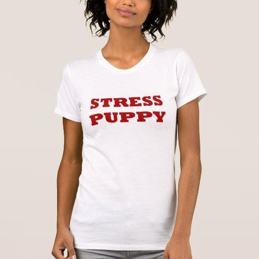 Perrito de la tensión camisetas