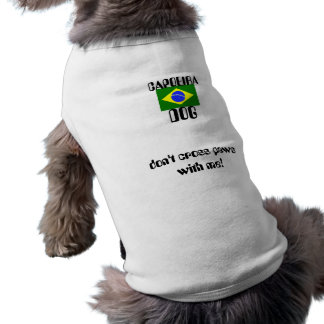 Perro de CAPOEIRA: ¡no cruce las patas conmigo! Playera Sin Mangas Para Perro