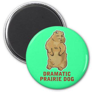 Perro de las praderas dramático imán redondo 5 cm