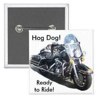 ¡Perro del cerdo - aliste para montar! Pin Cuadrado
