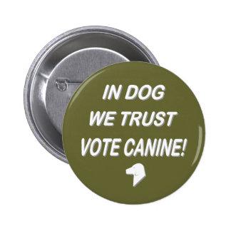 Perro del voto con el texto blanco pin redondo de 2 pulgadas
