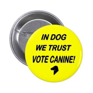 Perro del voto con el texto negro pin redondo de 2 pulgadas