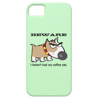¡Perro enojado - guárdese! No he tenido mi café iPhone 5 Fundas
