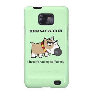 ¡Perro enojado - guárdese! No he tenido mi café to Samsung Galaxy S2 Funda