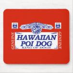 Perro hawaiano del Poi Tapetes De Ratones