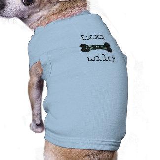 ¡Perro ido salvaje! Camiseta De Mascota