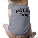 PERRO POLICÍA oficioso Camisetas Mascota