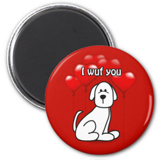 Perro Wuf de la tarjeta del día de San Valentín Imán Redondo 5 Cm