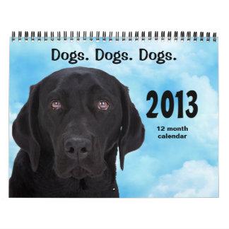 Perros. Perros. Perros. Calendario 2013