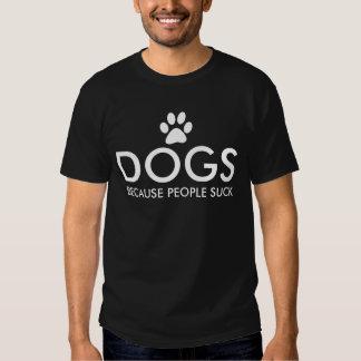Perros porque la gente chupa la impresión de la remera