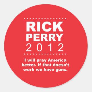 Perry 2012 - I will pray America better. Classic Round Sticker