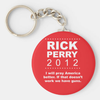 Perry 2012 - I will pray America better. Keychain