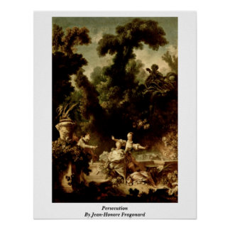 Persecution By Jean-Honore Fragonard Poster