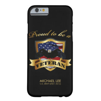 Perseonalized Proud to be a Veteran Barely There iPhone 6 Case