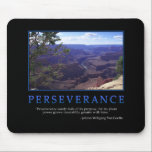 "Perseverance Mousepad<br><div class=""desc"">&quot;Perseverance rarely fails of its purpose; for its silent power grows irresistibly greater with time.&quot; -Johann Wolfgang Von Goethe</div>"