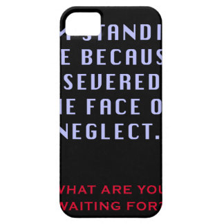 PERSEVERED IN THE FACE OF NEGLECT iPhone SE/5/5s CASE