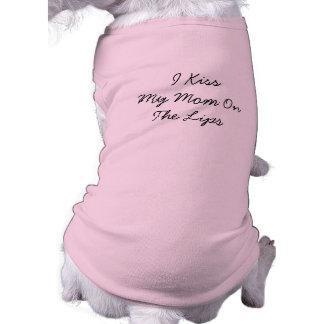 """Persiga el suéter, """"yo besan a mi mamá en los labi playera sin mangas para perro"""