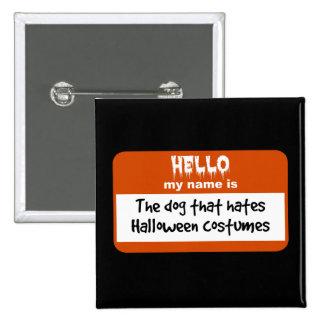 Persiga que Nametag de los disfraces de Halloween Pin Cuadrada 5 Cm