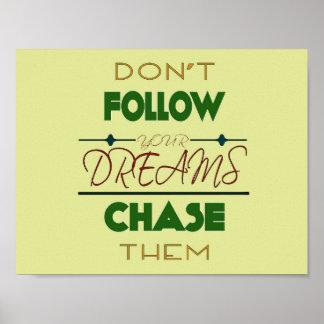 Persiga su poster de la cita de los sueños póster