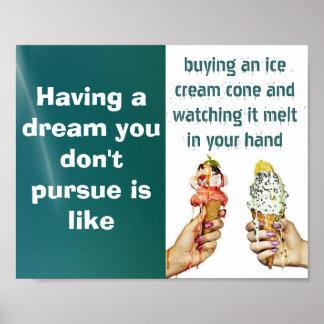Persiga su poster de los sueños póster