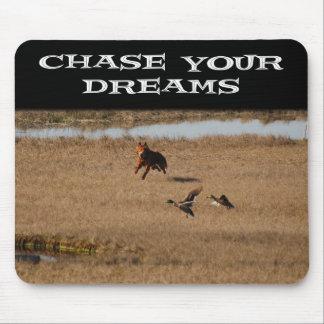 Persiga sus sueños alfombrilla de ratón