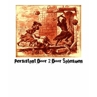 Persistant Door 2 Door Salesmen shirt