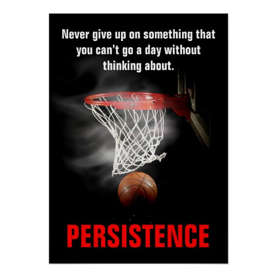 Persistence Motivational Quotes: Persistence Basketball Inspirational Motivational Poster