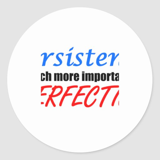 Persistence Round Stickers