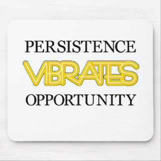 Persistence Vibrates Opportunity Mouse Pad