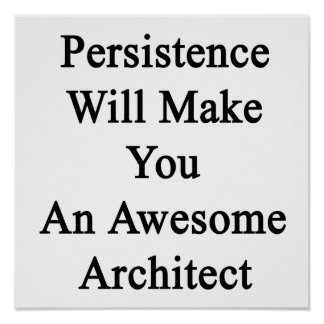 Persistence Will Make You An Awesome Architect Poster
