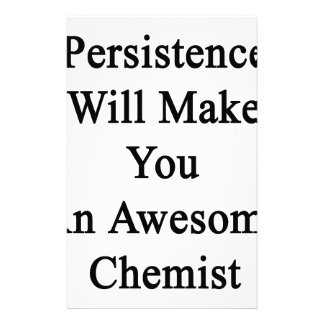 Persistence Will Make You An Awesome Chemist Stationery