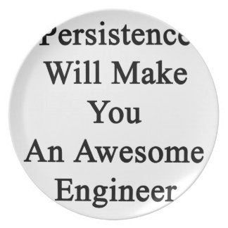 Persistence Will Make You An Awesome Engineer Plate