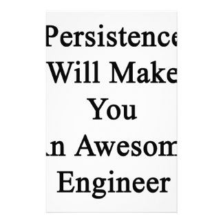 Persistence Will Make You An Awesome Engineer Stationery