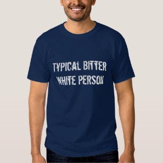 Persona blanca amarga típica remera