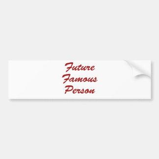 Persona famosa del futuro etiqueta de parachoque