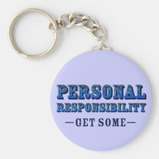Personal Responsibility - Get Some Keychain