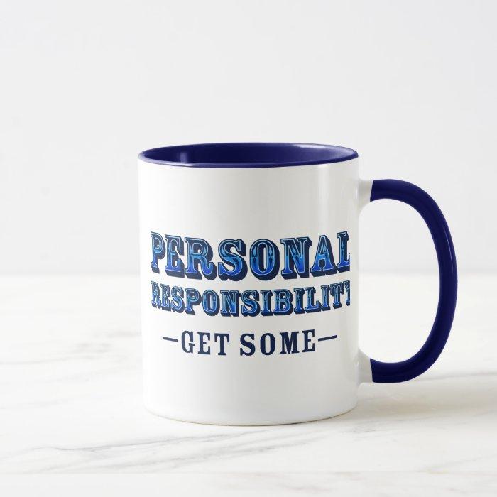 Personal Responsibility - Get Some Mug
