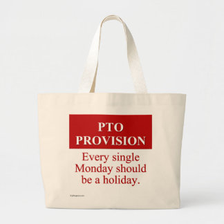 Personal Time Off Allocation (3) Large Tote Bag