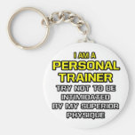 Personal Trainer...Superior Physique Key Chains