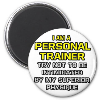 Personal Trainer...Superior Physique Magnet